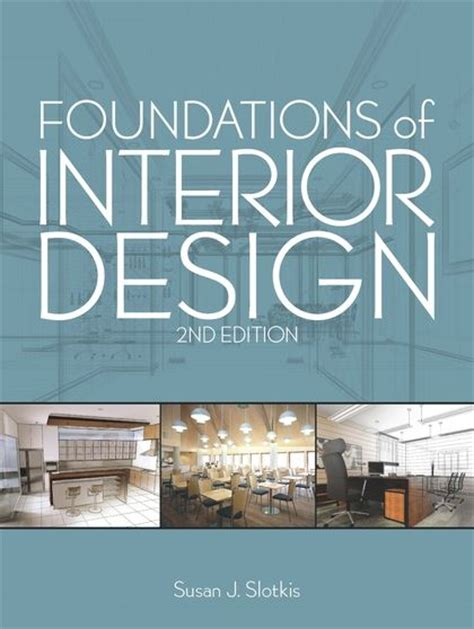 interior design book foundations of interior design susan j slotkis