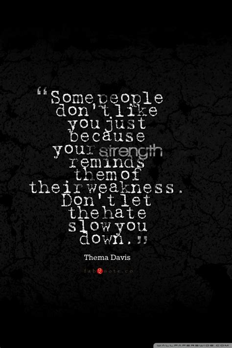 thema davis quote  strength weakness hate  hd
