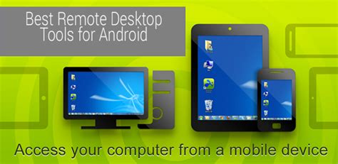android remote desktop 6 best android remote desktop apps