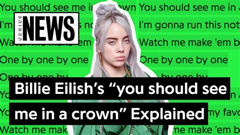 billie eilish you billie eilish s quot you should see me in a crown quot explained