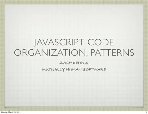 javascript pattern code javascript code organizations patterns slides zach dennis