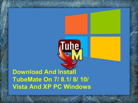 installing xp on windows 8 1 download and install tubemate on 7 vista and xp pc windows