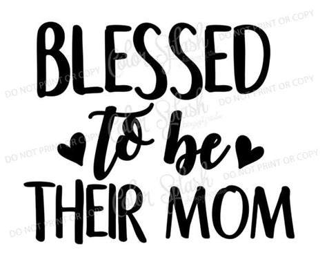 Blessed To Have Mom | blessed to be their mom svg dxf png eps cutting file