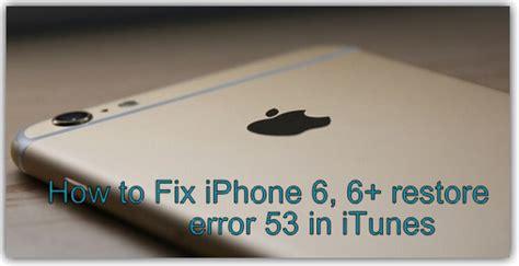 iphone 6 iphone 7 8 8 plus iphone x restore error 53 in itunes how to fix