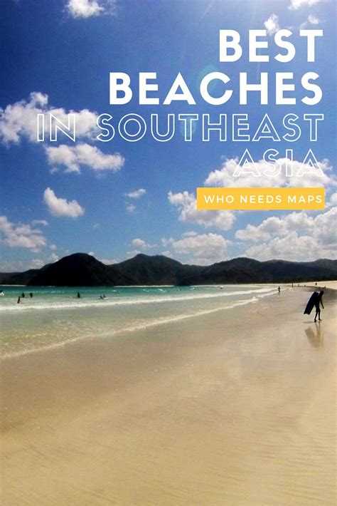 best beaches in world best beaches in southeast asia who needs maps
