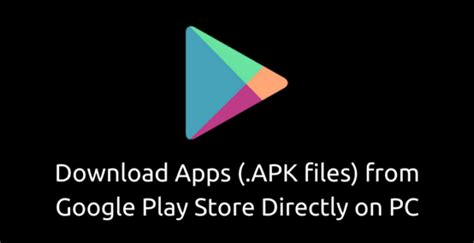 apk play on pc how to apps apk files from play store on pc themefoxx