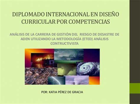 Diseño Curricular Por Competencias En La Universidad Diplomado Internacional En Dise 241 O Curricular Por Competencias Eted