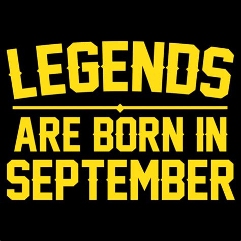 Legends Are Born legends are born in september t shirt textual tees