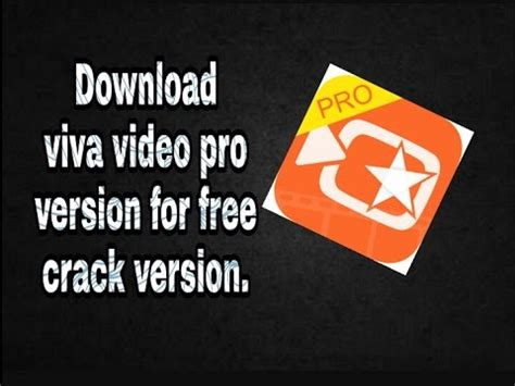 full version viva video full download crack viva video pro apk