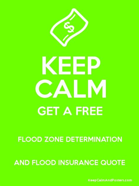 flood insurance quote keep calm get a free flood zone determination and flood