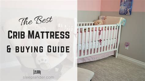 Choosing A Crib Mattress Best Crib Mattress Reviews For Newborns Toddlers 2018 Buying Guide Sleeplander