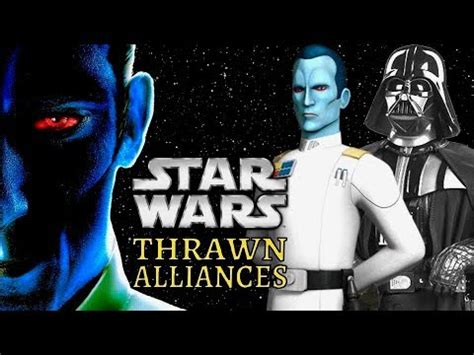 thrawn alliances star wars 1780898665 new thrawn novel with darth vader coming summer 2018 thrawn alliances explained youtube