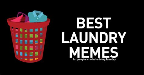 laundry memes funny memes  people  hate laundry