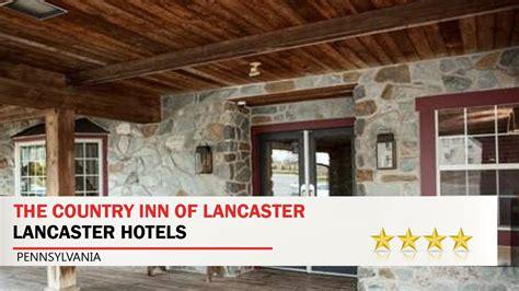 country inn of lancaster the country inn of lancaster lancaster hotels