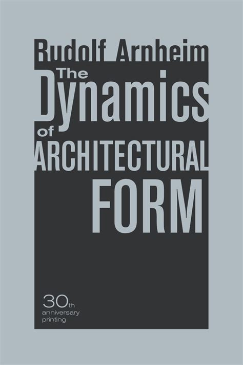 new books from uc press the dynamics of architectural form 30th anniversary edition rudolf arnheim paperback