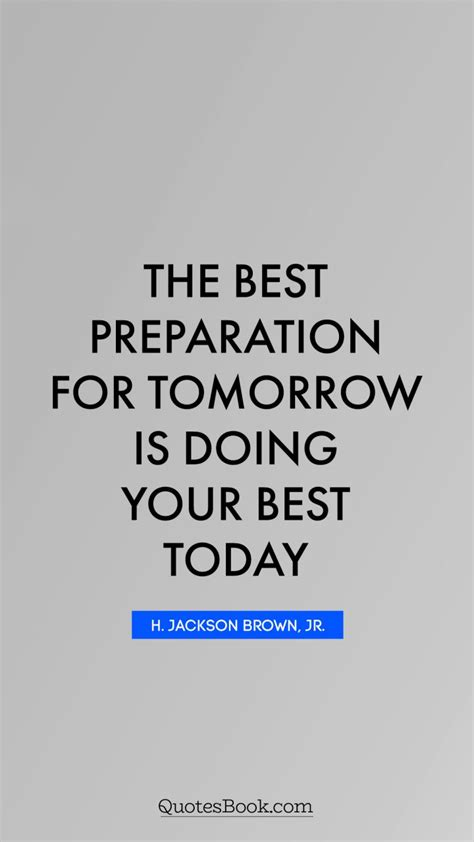 today quotes quotes about doing your best quotes of the day