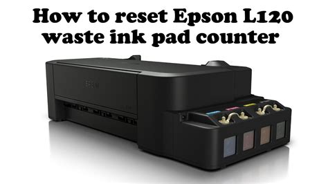 how to reset epson l120 resetter how to reset waste ink pad counter epson l120 youtube