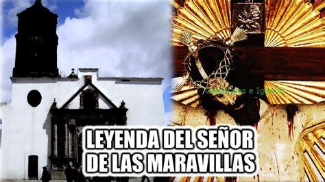 el senor de las 8420674176 leyenda del se 209 or de las maravillas el arenal hidalgo youtube