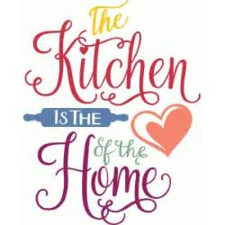Kitchen Is The Heart Of The Home silhouette design store view design 82596 the kitchen
