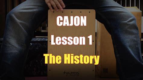 cajon how to play how to play cajon lesson 1 100 history youtube