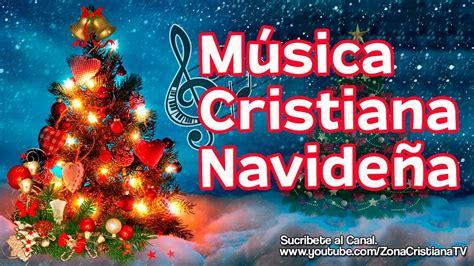 musica cristiana 12 canciones cristianas de navidad m 250 sica cristiana