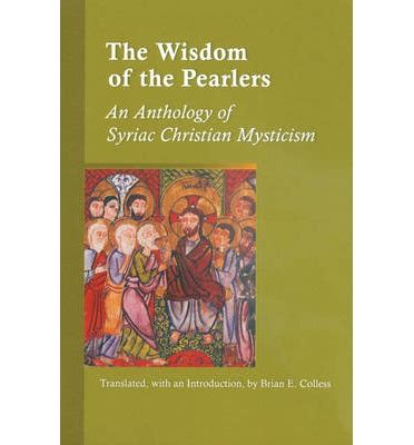 wisdom from the christian mystics how to pray the christian way books the wisdom of the pearlers brian e colless 9780879073169