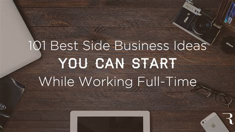 Best Business To Start After Mba by 101 Best Side Business Ideas To Start While Working A