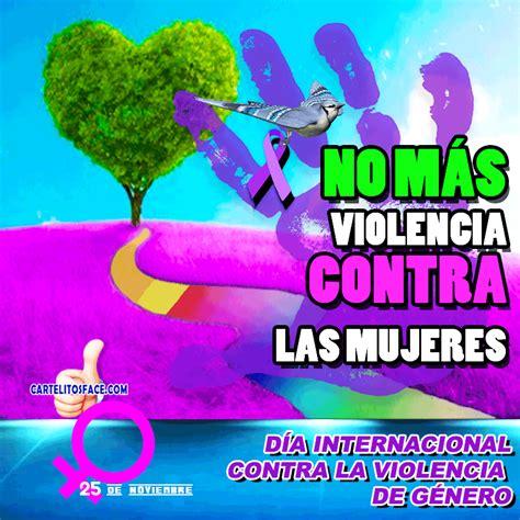 imagenes dia contra violencia de genero d 237 a contra la violencia de g 233 nero tarjetitas celebraciones