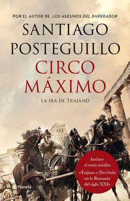 libro circo mximo la circo mximo la ira de trajano santiago posteguillo libro en papel 9788408132523