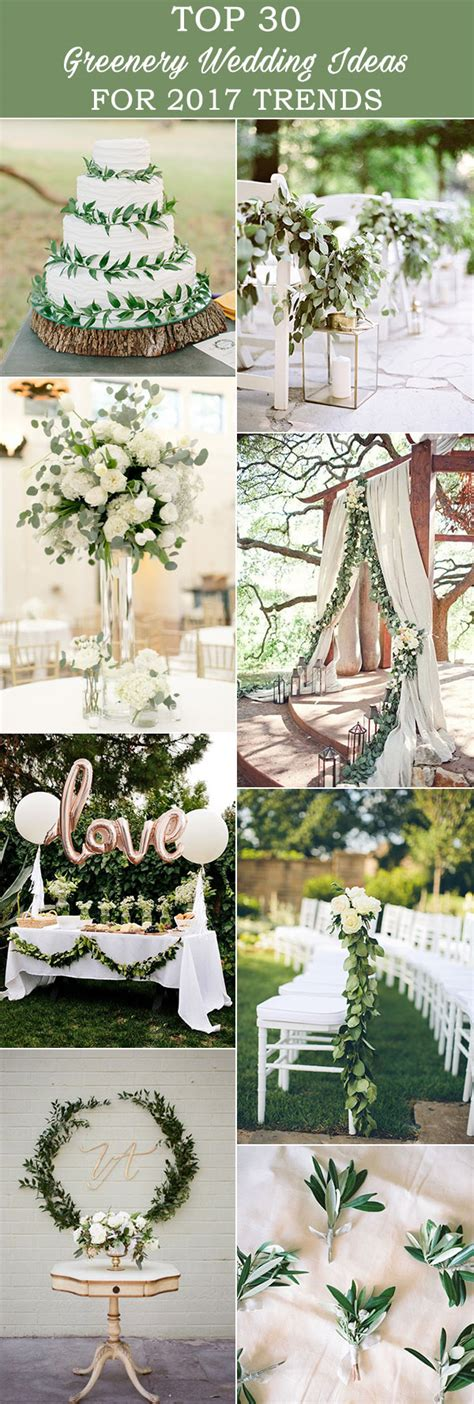 decoration trends 2017 2017 wedding trends top 30 greenery wedding decoration ideas