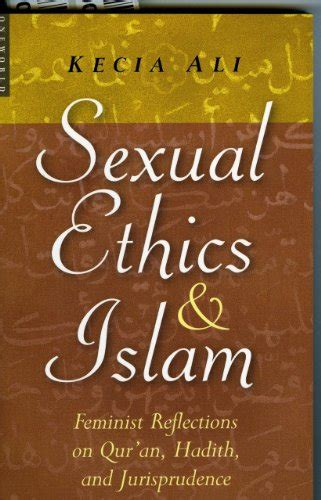 the qur an problem and islamism reflections of a dissident muslim books 31 sexual ethics and islam feminist reflections on