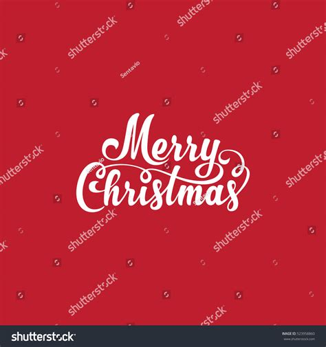 Merry Christmas Vector Text Calligraphic Lettering Stock Vector 523958860 Shutterstock Merry Card Template