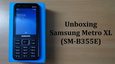 Samsung B355e by Samsung Metro Xl Sm B355e Unboxing In