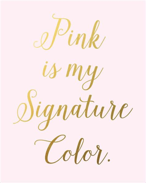 printable girly quotes pink is my signature color pick pink pinterest