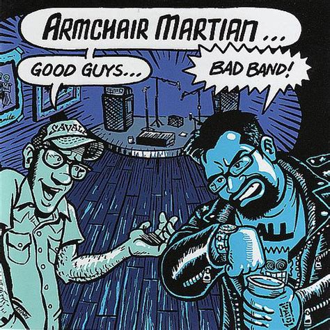 armchair martian suburban home armchair martian good guys bad band