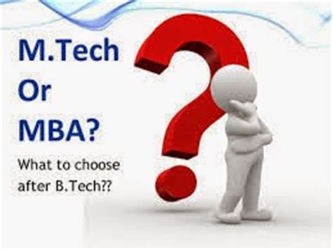 What To Do After Mba by M Tech Or Mba What Earns More After B Tech