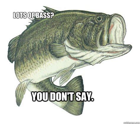 Bass Meme - bass fish meme www imgkid com the image kid has it