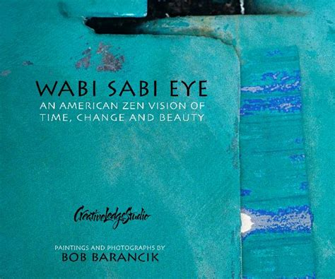wabi sabi book wabi sabi eye 2nd edition by bob barancik arts