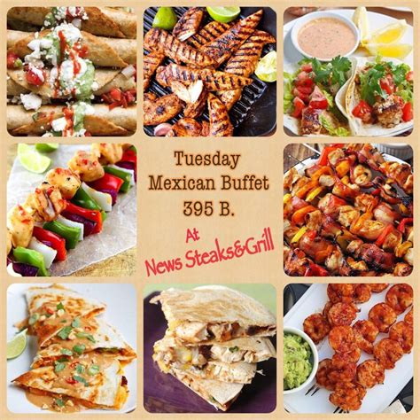 all you can eat mexican buffet inspire pattaya 395 baht mexican buffet every tuesday at news steaks grill