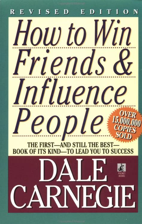 the leader in you how to win friends influence succeed in a changing world books how to win friends and influence by dale carnegie