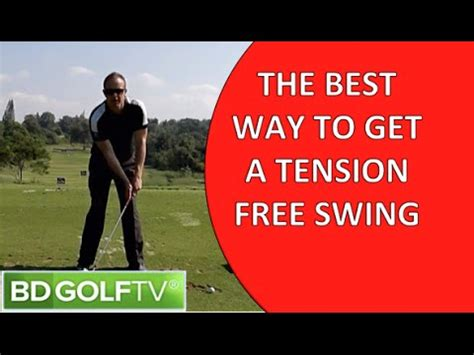 tension free golf swing 1 tip for removing tension in your golf swing youtube