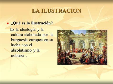 que es la ilustracion 8420657166 la ilustraci 243 n y su influencia en los gobernadores ppt video online descargar