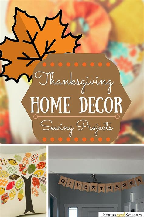 Sewing Ideas For Home Decorating Thanksgiving Home Decor 10 Sewing Projects Seams And Scissors