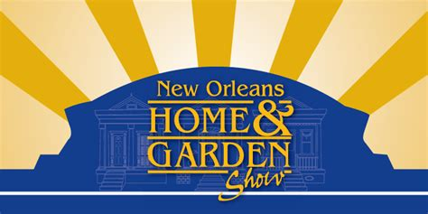 Home And Garden Show New Orleans by New Orleans Home And Garden Show