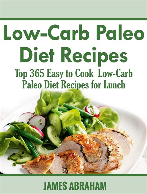 paleo simple wholesome and delicious recipes for healthy living books low carb paleo diet recipes top 365 easy to cook low carb