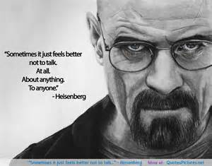 Sometimes it just feels better not to talk quot heisenberg the