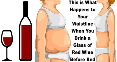 red wine before bed this is what happens to your waistline when you drink a