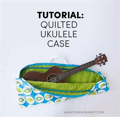 tutorial ukulele tutorial quilted ukulele bag the sewing party