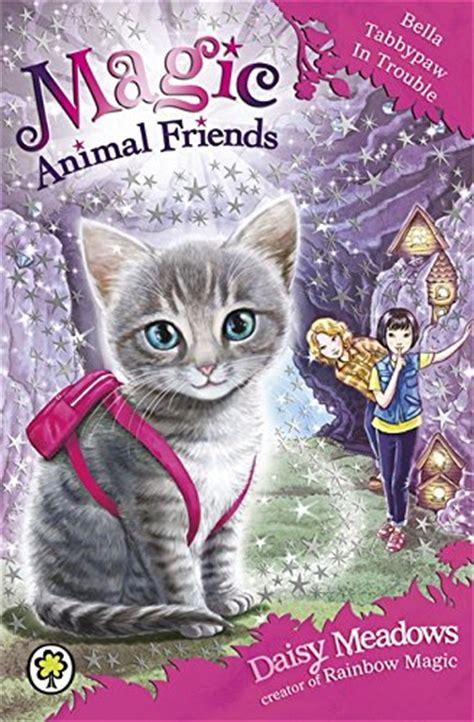 libro daisy and the trouble libro magic animal friends 4 bella tabbypaw in trouble di daisy meadows