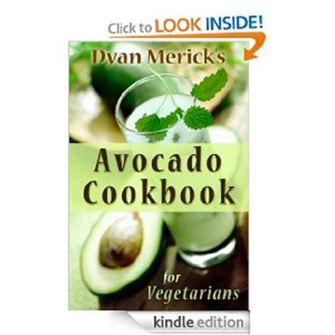 now i my avocados books free kindle ebook avocado cookbook for vegetarians 62